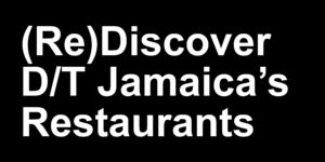(Re)Discover Downtown Jamaica's Restaurants